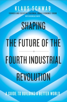 Image for Shaping the future of the Fourth Industrial Revolution  : a guide to building a better world