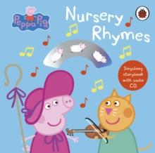 Peppa Pig nursery rhymes  : singalong storybook - Peppa Pig