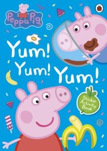 Image for Peppa Pig: Yum! Yum! Yum! Sticker Activity Book