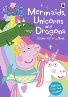 Image for Peppa Pig: Mermaids, Unicorns and Dragons Sticker Activity Book