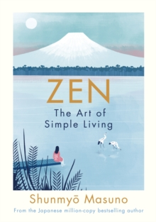 Image for Zen  : the art of simple living