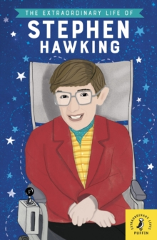 Image for The extraordinary life of Stephen Hawking