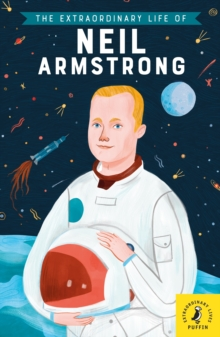 Image for The extraordinary life of Neil Armstrong