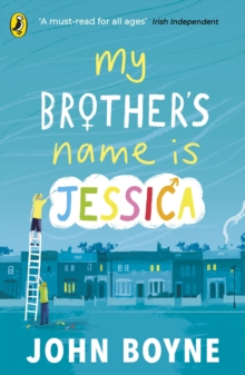 My brother's name is Jessica - Boyne, John