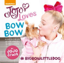Image for Jojo loves BowBow  : a day in the life of the world's cutest canine