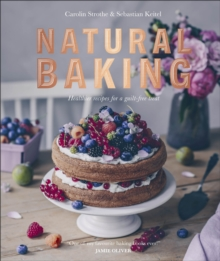 Image for Natural baking  : healthier recipes for a guilt-free treat