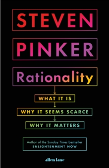 Image for Rationality  : what it is, why it seems scarce, why it matters