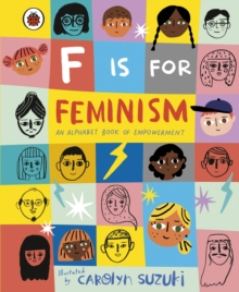 Image for F is for Feminism: An Alphabet Book of Empowerment