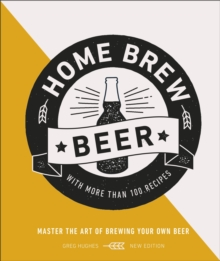 Image for Home brew beer  : master the art of brewing your own beer