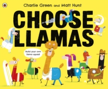 Choose llamas - Hunt, Matt