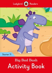 Image for Big Bad Bash Activity Book - Ladybird Readers Starter Level 11