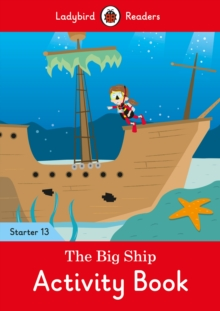 Image for The Big Ship Activity Book - Ladybird Readers Starter Level 13