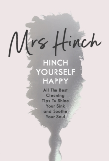 Image for Hinch yourself happy: all the best cleaning tips to shine your sink and soothe your soul