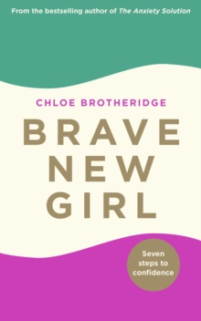 Image for Brave new girl  : end people pleasing, discover the power of 'no' and become your most confident self