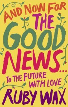 Image for And now for the good news..  : to the future with love