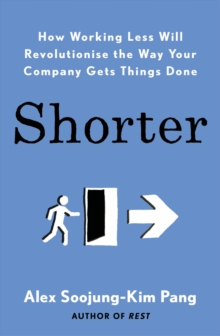 Image for Shorter  : how working less will revolutionise the way your company gets things done