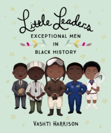 Little Leaders: Exceptional Men in Black History - Harrison, Vashti