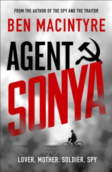 Image for Agent Sonya : Lover, Mother, Soldier, Spy