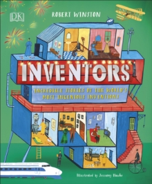 Inventors  : incredible stories of the world's most ingenious inventions - Winston, Robert