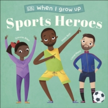 Image for When I Grow Up - Sports Heroes : Kids Like You that Became Superstars
