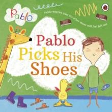 Pablo: Pablo Picks His Shoes - Pablo