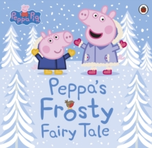 Peppa's frosty fairy tale - Peppa Pig