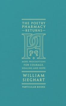 Image for The Poetry Pharmacy Returns : More Prescriptions for Courage, Healing and Hope