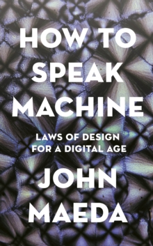 Image for How to speak machine  : laws of design for a digital age