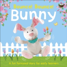 Image for Bounce! bounce! bunny  : a fun farmyard story for early learners