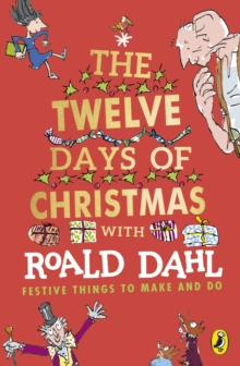 Image for The twelve days of Christmas with Roald Dahl  : festive things to make and do.