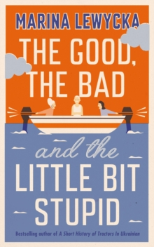 Image for The Good, the Bad and the Little Bit Stupid