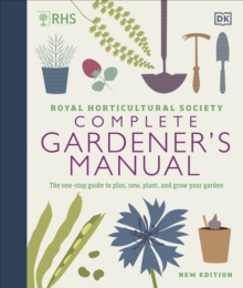 Image for Royal Horticultural Society complete gardener's manual  : the one-stop guide to plan, sow, plant, and grow your garden