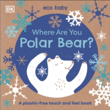Image for Where Are You Polar Bear? : A plastic-free touch and feel book