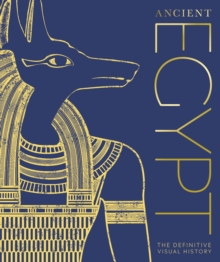 Ancient Egypt  : the definitive illustrated history - DK
