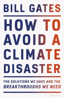 Image for How to avoid a climate disaster  : the solutions we have and the breakthroughs we need