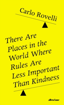 Image for There Are Places in the World Where Rules Are Less Important Than Kindness