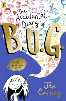 The accidental diary of B.U.G. - Carney, Jen