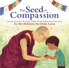 Image for The seed of compassion  : lessons from the life and teachings of His Holiness the Dalai Lama
