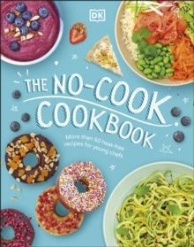 The no-cook cookbook - DK