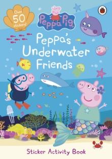 Image for Peppa Pig: Peppa's Underwater Friends : Sticker Activity Book