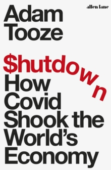 Image for Shutdown  : how Covid shook the world's economy