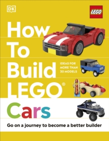 Image for How to build LEGO cars  : go on a journey to become a better builder