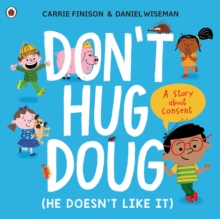 Image for Don't hug doug (he doesn't like it)  : a story about consent
