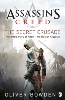 Image for The Secret Crusade : Assassin's Creed Book 3