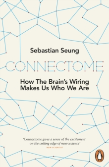 Image for Connectome  : how the brain's wiring makes us who we are