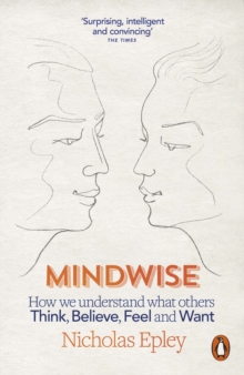Image for Mindwise  : how we understand what others think, believe, feel and want