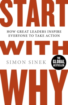 Start with why  : how great leaders inspire everyone to take action - Sinek, Simon