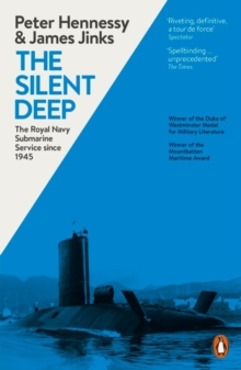 Image for The silent deep  : the Royal Navy Submarine Service since 1945