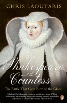 Image for Shakespeare and the Countess  : the battle that gave birth to the Globe