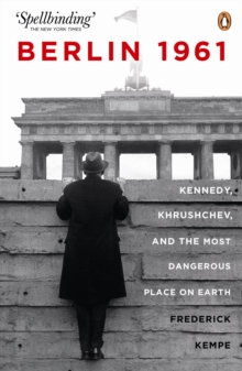 Image for Berlin 1961  : Kennedy, Khrushchev, and the most dangerous place on Earth